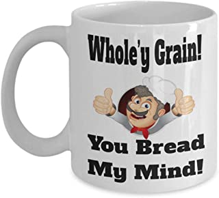 Chef Mug Whole'y Grain You Bread My Mind | Pastry Chef Coffee Mugs, Funny Pastry Chef Mug, Pastry Chef Gift, Gift for Pastry Chef