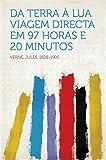 Da terra à lua viagem directa em 97 horas e 20 minutos (Portuguese Edition)