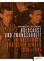 Steinert, J: Holocaust und Zwangsarbeit