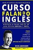 Curso Falando Inglês para Iniciantes ao Intermediários: Aprenda a Falar Inglês de uma forma Rápida e Fácil (Aprenda Inglês Dormindo)