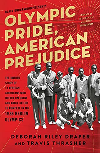 Compare Textbook Prices for Olympic Pride, American Prejudice: The Untold Story of 18 African Americans Who Defied Jim Crow and Adolf Hitler to Compete in the 1936 Berlin Olympics Reprint Edition ISBN 9781501162169 by Draper, Deborah Riley,Underwood, Blair,Thrasher, Travis