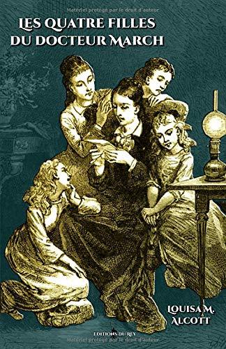 Les quatre filles du docteur March: - Edition illustrée par 42 gravures