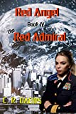 Red Angel: Book IV: The Red Admiral (Red Angel Series 4)