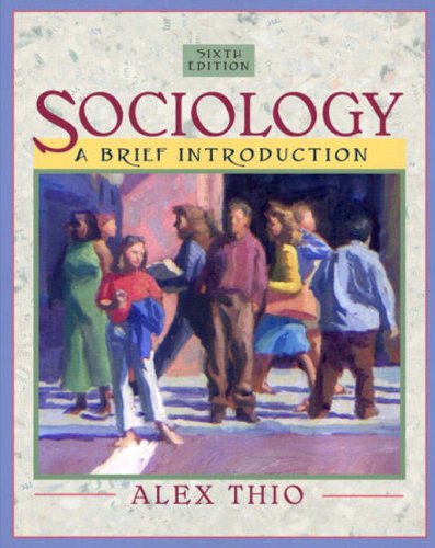 Sociology: A Brief Introduction (6th Edition)