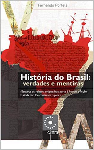 História do Brasil: Verdades e Mentiras