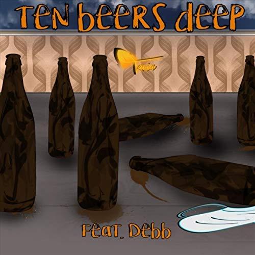 Ten Beers Deep (feat. Debb)