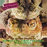 Mating Sounds of South American Frogs by PETER & THE TEST TUBE BABIES (2008-05-03)