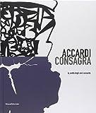 Accardi, Consagra. La svolta degli anni sessanta. Catalodo della mostra (Milano, 15 marzo-26 maggio 2007). Ediz. italiana e inglese