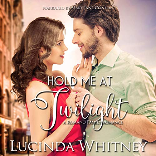Hold Me at Twilight     Romano Family Series, Book 1              By:                                                                                                                                 Lucinda Whitney                               Narrated by:                                                                                                                                 Mary Jane Conlon                      Length: 1 hr and 34 mins     18 ratings     Overall 4.7