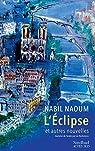 L'éclipse et autres nouvelles par Naoum