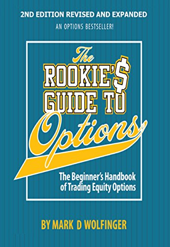 The Rookie\'s Guide to Options; 2nd Edition: The Beginner\'s Handbook of Trading Equity Options (English Edition)