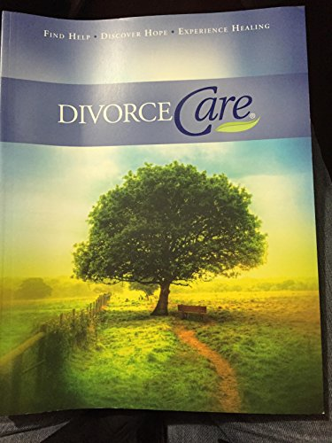 DivorceCare New Edition Participant Workbook; Find Help, Discover Hope, Experience Healing