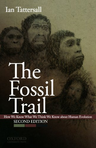 The Fossil Trail: How We Know What We Think We Know About...