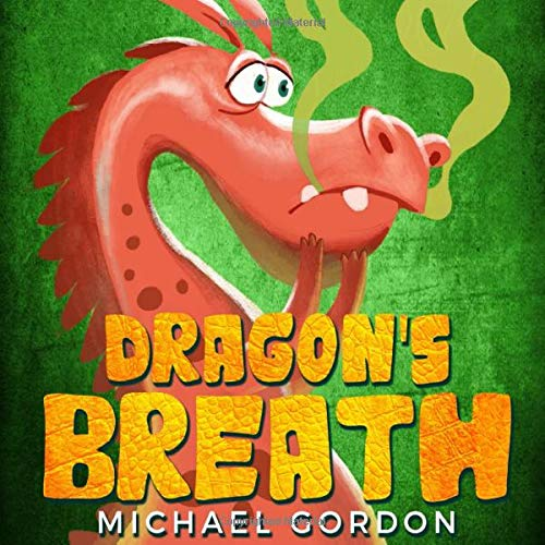 Compare Textbook Prices for Dragon's Breath: Children Books About Health Emotions & Feelings  ISBN 9781726792271 by Gordon, Michael