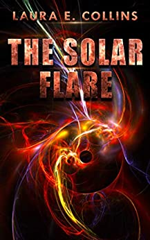 The Solar Flare (The Solar Wind Book 2) by [Laura E. Collins]