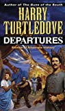 Departures by Turtledove, Harry(April 24, 1993) Mass Market Paperback