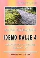 Serbian Reading Book: Idemo dalje 4, Level A2-B1, Reading Texts in Latin and Cyrillic Script (Serbian Reader)