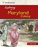 Exploring the Maryland Colony (Exploring the 13 Colonies)