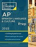 Princeton Review AP Spanish Language & Culture Prep, 2022: Practice...
