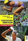 Ausdauertrainer Triathlon: Training mit System - Kuno Hottenrott