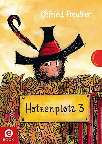 Hotzenplotz 3: | gebundene Ausgabe bunt illustriert, ab 6 Jahren (Der Räuber Hotzenplotz)