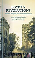 Egypt's Revolutions: Politics, Religion, and Social Movements (The Sciences Po Series in International Relations and Political Economy)