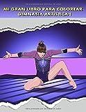 Mi Gran Libro para Colorear, Gimnasia Artística 1: Dibujos de gimnasia deportiva y gimnasia rítmica. Libro para niñas y adolescentes.