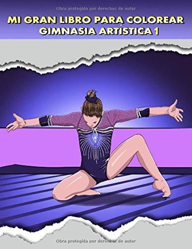 Mi Gran Libro para Colorear, Gimnasia Artística 1: Dibujos de gimnasia deportiva...