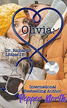 Olivia: Dr. Richards' Littles 15 by [Pepper North]