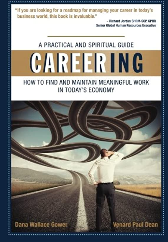 Careering: How to Find and Maintain Meaningful Work In Today's Economy