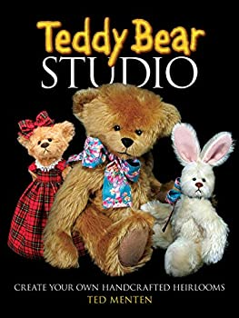 Teddy Bear Studio  Create Your Own Handcrafted Heirlooms  Dover Craft Books