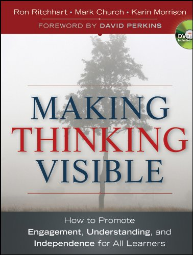 Making Thinking Visible: How to Promote Engagement, Understanding, and Independence for All Learners (English Edition)