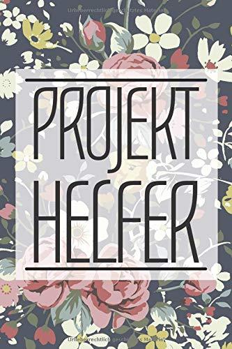 Projekthelfer: Organizer für Projekte, Pläne und Meetings - Ordnen Sie Home-Office und den Alltag - Unterstützung geplanter Projekte - Tagebuch für mehr Erfolg, Motivation und Disziplin