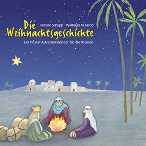 Adventskalender, Die Weihnachtsgeschichte (Kalender): Ein Poster-Adventskalender für die Kleinen (Adventskalender mit Geschichten für Kinder: Ein Buch zum Vorlesen und Basteln)