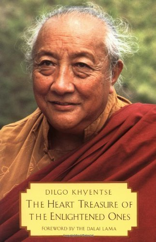 The Heart Treasures of the Enlightened Ones by Patrul Rinpoche, Dilgo Khyentse Rinpoche ( 1993 )