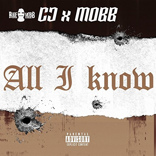 All I Know (feat. CC & M.O.B.B.) [Explicit]