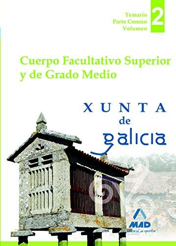 Cuerpo facultativo superior y de grado medio de la Xunta de Galicia. Temario parte común volumen II: 2