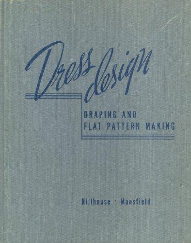 Dress Design: Draping and Flat Pattern Making