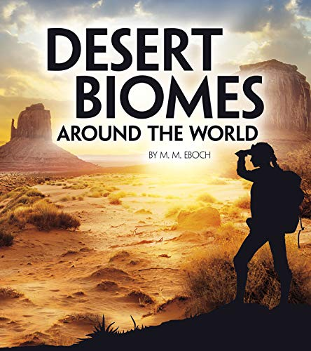 Desert Biomes Around the World (Exploring Earth's Biomes)