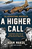 A Higher Call: An Incredible True Story of...
