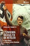 L'enigma occulto di Hitler. Il Terzo Reich e il Nuovo Ordine Mondiale (Historica)...