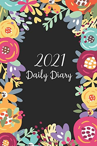 Daily Diary 2021 One Page Per Day: Watercolor Flower Cover, Daily Journal 2021 One Page Per Day, 12 Month Diary Planner Calendar January 1, 2021 - December 31, 2021 (2021 Daily Diary)
