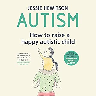 Autism                   By:                                                                                                                                 Jessie Hewitson                               Narrated by:                                                                                                                                 Lucy Scott                      Length: 10 hrs and 35 mins     9 ratings     Overall 4.8