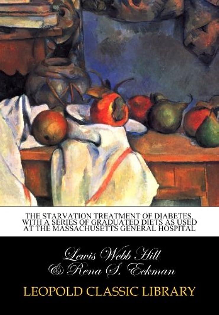 依存横向きサンプルThe starvation treatment of diabetes, with a series of graduated diets as used at the Massachusetts General Hospital