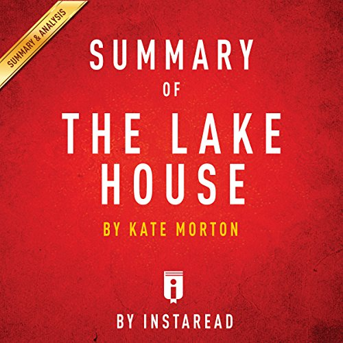 Summary of 'The Lake House' by Kate Morton     Includes Analysis              By:                                                                                                                                 Instaread                               Narrated by:                                                                                                                                 Gwenn Dawson                      Length: 29 mins     Not rated yet     Overall 0.0