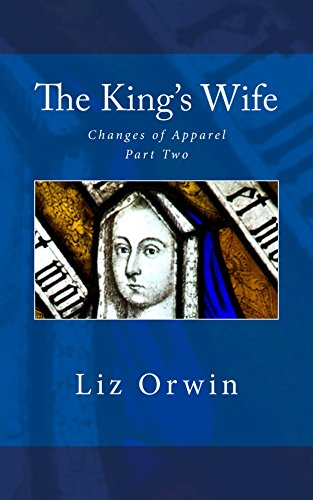 The King's Wife (Changes of Apparel Book 2) (English Edition)