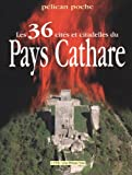 Les 36 cités et citadelles du Pays Cathare