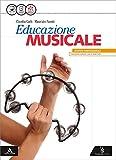Educazione musicale. Vol. unico. Per le Scuole superiori. Con e-book. Con espansione online