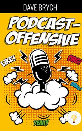 Die Podcast-Offensive: Verdiene Geld mit Deinem Platz 1 Podcast