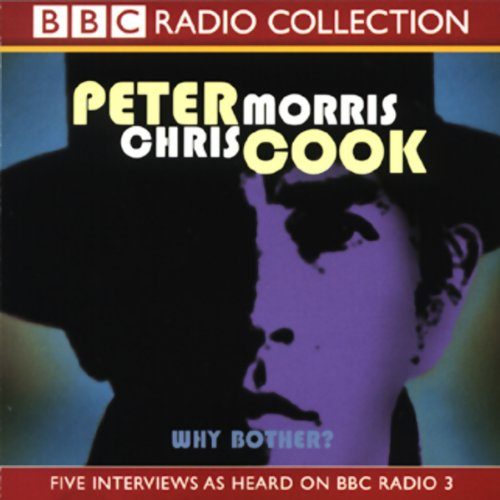 Why Bother? - Peter Cook, Chris Morris